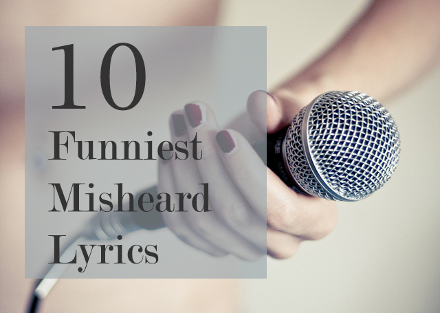 10 Funniest Misheard Lyrics
